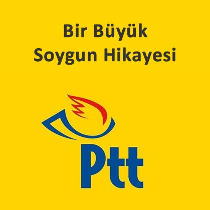 """PTT A.Ş. """"Evrak Tarama İşi"""" Bir Büyük Soygun Hikayesi"""