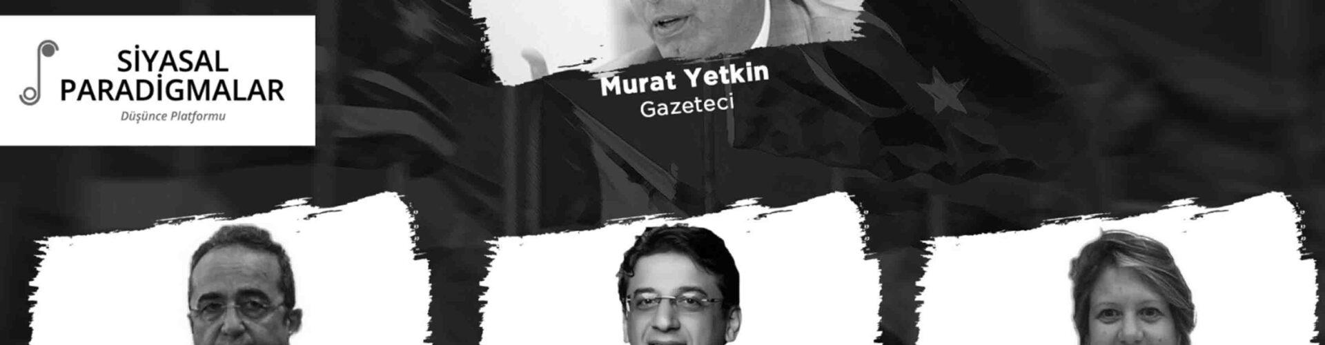 Dünya Halleri'nin Bu Haftaki Konuğu Gazeteci Murat Yetkin